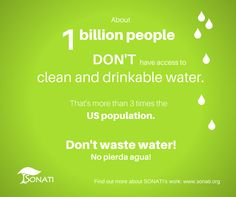 1 billion people don't have clean and drinkable water www.sonati.org #don'twastewater