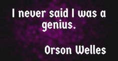 George Orson Welles (/ˈwɛlz/; May 6, 1915 – October 10, 1985) was an American actor, director, writer, and producer who worked in theatre, radio, and film.