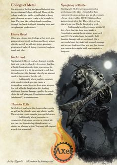 College of Metal. For those who want to wade into battle in heavy gear and bring the thunderous power of rock to bear. Homebrewed for Dungeons and Dragons 5th Edition by me. Artist is tagged at the bottom of the page. PDF (PDF was Updated at 2:02pm...