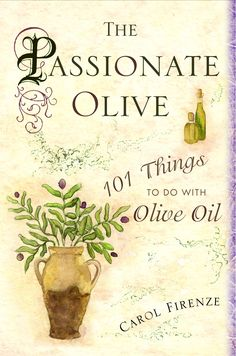 Did you know the first uses of olive oil were not for cooking?  Did you know that in 7thC BC in Greece only virgins and celibate men could pick olives?  Did you know that having a teaspoon of EVOO before drinking will prevent a hangover?  hmmm...so many wonderful uses and family stories (of growing up Italo-Americana in the US)