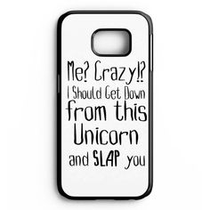 Funny Animal Unicorn Quote Samsung Galaxy S6 Edge Plus Case