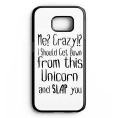 Funny Animal Unicorn Quote Samsung Galaxy S6 Edge Plus Case