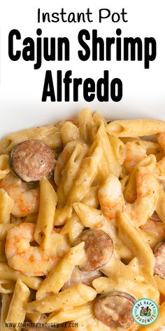 This Instant Pot Cajun Shrimp Alfredo with Penne is overflowing with plump, juicy shrimp, andouille sausage, and covered in a creamy Cajun Alfredo sauce, Cajun Alfredo Recipe, Cajun Shrimp And Sausage Pasta Recipe, Chicken And Shrimp Alfredo, Creamy Cajun Pasta, Andouille Sausage Recipes, Cajun Shrimp Pasta, Alfredo Sauce, Easy Chicken Dinner Recipes, Shrimp Recipes Easy