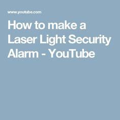 How to make a Laser Light Security Alarm - YouTube