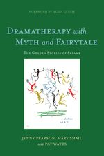 Dramatherapy with Myth and Fairytale