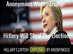 Anonymous Sends Warning To Donald Trump As Hitlery's Troll Army Prepares For The Steal  Anonymous Now Backing Trump Over Globalist War Criminal Hitlery?