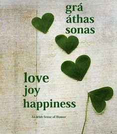 This would make a great tattoo, but with shamrocks instead of hearts! koticzka: I think these are shamrock leaves - there is still lack of clarity about this mysterious plant ; Irish Quotes, Irish Sayings, Gaelic Quotes, Gaelic Words, Irish Proverbs, Irish Language, Irish American, American Women, Tatoo