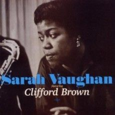 Sarah Vaughan with Clifford Brown, also known as Sarah Vaughan, is a 1954 jazz album featuring the Grammy Award winning singer and influential trumpeter Clifford Brown. The album, released on the EmArcy label was the only collaboration between the pair, and though originally eponymous, was re-issued under a new title to emphasize the appearance of the popular trumpeter.