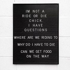 Letter board quote. Ride or die quote.