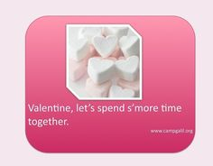 Valentine, let's spend s'more time together.