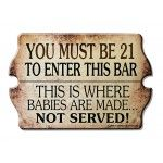 21 To Enter - Kolorcoat�  Wood Bar Sign - Tavern Shaped