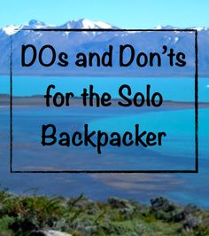 Travel Tips Written By a Female, Solo Backpacker. Must Read Before You Leave!