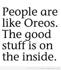 people are like Oreos..:)