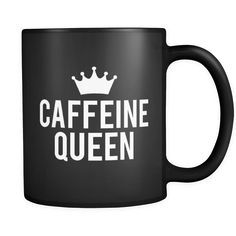 Caffeine Queen Coffee Mug Black Coffee Mug 11.5 oz Great gift for that coffee lover lady in your life!