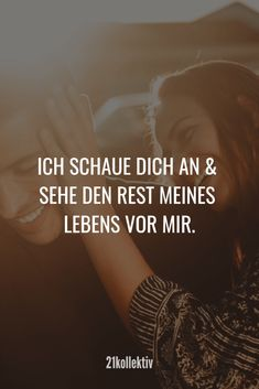love sayings: sayings that go to the Liebessprüche: Sprüche, die zu Herzen gehen I look at you and see the rest of my life in front of me. Friendship Love, Friendship Quotes, Dream Quotes, Love Quotes, Live Quotes For Him, Words Quotes, Sayings, Motivational Quotes, Inspirational Quotes