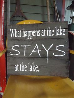 Love this!!!  https://www.etsy.com/listing/466899257/rustic-lake-decor-lake-sign-lake-house