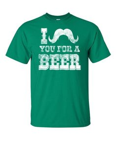 $16.99  Amazon.com: I Mustache You For A Beer Tee | St Patty's Day or Gift T-shirt: Clothing