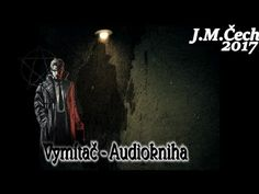 J.M.Čech - Vymítač [Audiokniha 2017] - YouTube Entertainment, Youtube, Videos, Movies, Movie Posters, Music, Film Poster, Films, Popcorn Posters