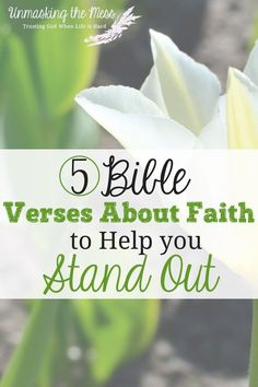 5 Bible Verses about Faith to Help You Stand Out -Unmasking the Mess Christian Marriage, Christian Women, Christian Faith, Christian Living, Christian Parenting, Bible Verses About Faith, Scripture Verses, Bible Scriptures, Faith In God