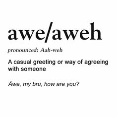 And thwn seeing the word 'awe' as on 'awesome' and reading it 'aweh'. African Memes, Africa Quotes, African Words, African Union, Africa Art, Stressed Out, Africa Travel, Deep Thoughts, Africa