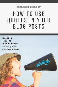 Quotes | Edublogs | Bringing in the voices of experts or giving your students a voice through the use of quotations could have a big impact. This post provides an overview of everything you need to know about using quotes in your blog posts.