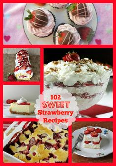 102 Sweet Strawberry Recipes | http://just2sisters.com/amazing-strawberry-recipes/