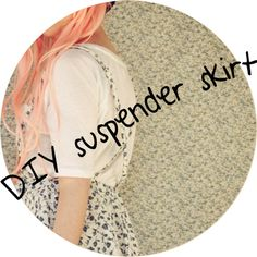 DIY suspender skirt. Must try and sew this! Sewing tutorial with pictures, very nice