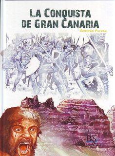 La conquista de Gran Canaria / Antonio Perera. Esta novela gráfica nos explica una parte del pasado de nuestro pueblo, los primeros contactos entre castellanos y aborígenes canarios que posteriormente desemboca en el proceso de la conquista de canarias. http://absysnetweb.bbtk.ull.es/cgi-bin/abnetopac01?TITN=519441