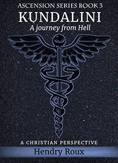 Kundalini: Kundalini Awakening- A journey from Hell, from a Christian perspective (Ascension Series Book 3) - Kindle edition by Hendry Roux, Susan Roux. Religion & Spirituality Kindle eBooks @ Amazon.com. Ascension Series, Awakening, Perspective, Journey, Christian, Kindle, Religion, Ebooks, Spirituality