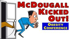 Dr. McDougall - YOUR FIRED!