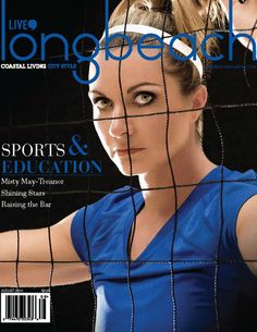 My FAVE Magazine Cover of @Misty May-Treanor (Live Long Beach Magazine)