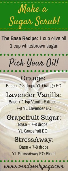 DIY Sugar Scrubs with Young Living Essential Oils! Use base recipe then add the scent you want! Add Vanilla to the Orange for an Orange Creamsicle. Yum! Options are endless! http://www.wendysoilypage.com