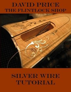 David Price Silver Wire Tutorial by David Price (Paperback) Wire Crafts, Metal Crafts, Guitar Inlay, David Price, Wire Tutorials, Wood Images, Metal Engraving, Beads And Wire, Wood And Metal