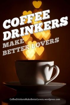 Coffee drinkers make better lovers, so enjoy the next 365 love-filled days!
