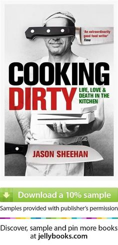 'Cooking Dirty' by Jason Sheehan - Download a free ebook sample and give it a try! Don't forget to share it, too.