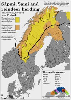- The Sami languages in Norway Sweden and Finland.