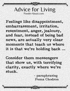 That Pema Chodron constantly saves my life with these pearls.
