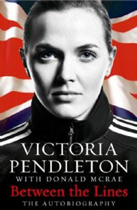 Between the Lines: The Autobiography  Author: Victoria Pendleton
