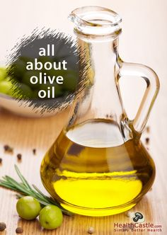 All About Olive Oil via HealthCastle.com