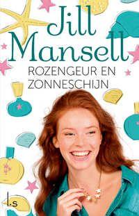 Rozengeur En Zonneschijn | Jill Mansell