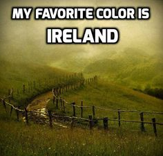 Don't you agree? From Incredible Irish sayings by TheIrishStore.com