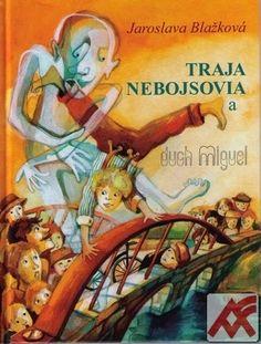Blažková Jaroslava:Traja nebojsovia a duch Miguel
