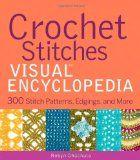 Crochet Stitches VISUAL Encyclopedia (Teach Yourself VISUALLY Consumer)