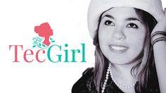 #TecGirl - Intro