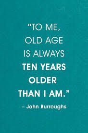 Image Result For Funny Quotes About Getting Older And Wiser Old People Quotes Getting Older Quotes Old Quotes