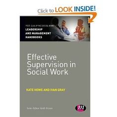 Effective Supervision in Social Work Post-Qualifying Social Work Practice Series: Amazon.co.uk: Kate Howe, Ivan Lincoln Gray: Books