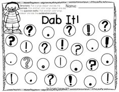 Punctuation dab! Use a bingo marker to dab the question marks, use another color to dab the periods, use another color to dab the exclamation points.