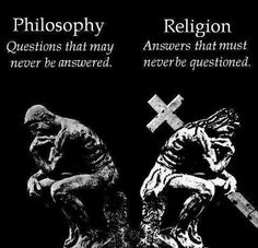 Funny pictures about Difference Between Philosophy And Religion. Oh, and cool pics about Difference Between Philosophy And Religion. Also, Difference Between Philosophy And Religion photos. Quotes Literature, Grands Philosophes, Les Religions, Philosophy Quotes, Philosophy Theories, Teaching Philosophy, Question Everything, True Words, Wisdom Quotes