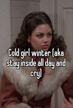 Cold Girl, Digital Diary, Rawr Xd, Online Diary, Dear Diary, Cry For Help, Junk Drawer, Girl Boss, Whisper