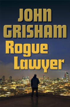 Read Rogue Lawyer: A Novel thriller suspense book by John Grisham . On the right side of the law. Sort of. Sebastian Rudd is not your typical street lawyer. He works out of a customized New Books, Good Books, Books To Read, Books 2016, 2017 Books, John Grisham, Thriller Books, Mystery Thriller, Thing 1